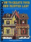 How to Create Your Own Painted Lady - Elizabeth Pomada, Michael Larsen