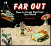 Far Out: How to Create Your Own Star World - Robin West, Robert L. Wolfe, Diane Wolfe, Priscilla Kiedrowski