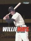 Willie Mays - Matt Doeden