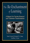 The Re-Enchantment of Learning: A Manual for Teacher Renewal and Classroom Transformation - Renate N. Caine, Geoffrey Caine