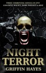 Night Terror (Includes: Malice, Dark Passage and Hive) - Griffin Hayes