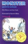 Monster Goes to School - Ellen Blance, Ann Cook, Quentin Blake