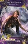 Last Wolf Hunting - Rhyannon Byrd