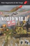 World War II in Action - Neil Tonge, Peter Hepplewhite