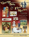 Garage Sale & Flea Market Annual: Cashing in on Today's Lucrative Collectibles Market - Collector Books
