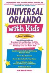 Universal Orlando with Kids, 2nd Edition: Your Ultimate Guide to Orlando's Universal Studios, CityWalk, and Islands of Adventure (Travel with Kids) - Kim Wright Wiley