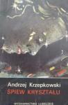 Śpiew kryształu - Andrzej Krzepkowski