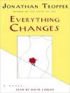 Everything Changes: A Novel (Audio) - Jonathan Tropper, David Coburn