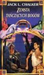 Zemsta tańczących bogów (Dancing Gods, #3) - Jack L. Chalker, Agnieszka Fulińska, Robert Trojanowicz