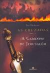 A Caminho de Jerusalém (As Cruzadas, 1) - Jan Guillou