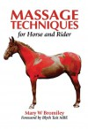 Massage Techniques for Horse and Rider - Mary W. Bromiley, Blyth Tait