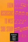 From Assassins to West Side Story: The Director's Guide to Musical Theatre - Scott Miller, Lisa A. Barnett, Vicki Kasabian