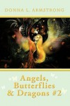 Angels, Butterflies, & Dragons #2 - Donna L. Armstrong