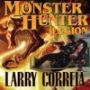 Monster Hunter Legion (MHI, #4) - Larry Correia, Oliver Wyman