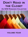 Don't Read in the Closet: Volume Four - Megan Derr, Mark Alders, Rory Auden, Poppy Dennison, Charles Edward, R.L. Ferguson, S.A. Garcia, David Greene, Kathleen Hayes, Kayla Jameth, K-lee Klein, Celia Kyle, Taylor Law, Elizabeth Lister, Ryan Loveless, Selah March, Michele L. Montgomery, Zahra Owens, Sloan Parke