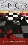 The King's Gambit - John Maddox Roberts, Simon Vance