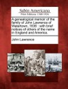A Genealogical Memoir of the Family of John Lawrence of Watertown, 1636: With Brief Notices of Others of the Name in England and America. - John Lawrence