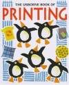 The Usborne Book of Printing (How to Make) - Ray Gibson