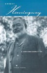 Ernest Hemingway: A Reconsideration - Philip Young