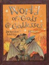 World of Gods and Goddesses. Compiled by Jacqueline Morley - Jacqueline Morley