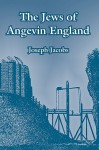 The Jews Of Angevin England - Joseph Jacobs
