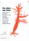 The Stars Say 'Tsau': /Xam Poetry of Dia!kwain, Kweiten-Ta-//Ken, /A!kunta, Han#kass'o, and //Kabbo - Antjie Krog