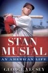 Stan Musial: An American Life - George Vecsey