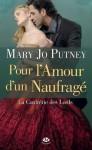 Pour l'amour d'un naufragé (Pemberley) (French Edition) - Mary Jo Putney, Wanda Morella