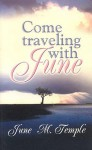 Come Traveling with June - June M. Temple