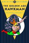 The Golden Age Hawkman Archives, Vol. 1 - Gardner F. Fox, Dennis Neville, Sheldon Moldoff