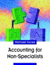 Accounting for Non-Specialists - Michael Jones