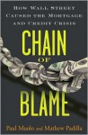 Chain of Blame: How Wall Street Caused the Mortgage and Credit Crisis - Paul Muolo