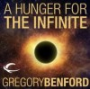A Hunger for the Infinite - Gregory Benford, Robin Sachs