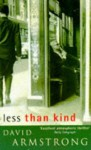 Less Than Kind - David G. Armstrong