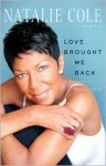 Love Brought Me Back: A Journey of Loss and Gain - Natalie Cole, David Ritz