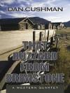 That Buzzard from Brimstone: A Western Quartet - Dan Cushman, Harry Shannon