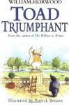 Toad Triumphant - William Horwood, Patrick Benson