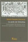 La Prole de Celestina: Continuidades del Barroco En Las Literaturas Espanola E Hispanoamericana - Roberto González Echevarría