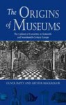 The Origins of Museums: The Cabinet of Curiosities in Sixteenth and Seventeenth-Century Europe - Oliver Impey, A.C. MacGregor