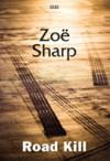 Road Kill (Charlie Fox Thriller, #5) - Zoë Sharp