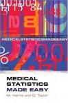 Medical Statistics Made Easy (Harris, Medical Statistics Made Easy) - Gordon Taylor, Michael Harris