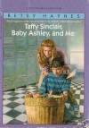 Taffy Sinclair, Baby Ashley, and Me - Betsy Haynes