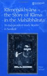 Ramopakhyana - The Story of Rama in the Mahabharata: A Sanskrit Independent-Study Reader - Peter Scharf