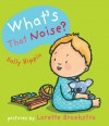 What's That Noise? - Sally Rippin, Lorette Broekstra