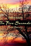 In Five Seconds: Mused Moments - David Smith