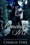 Remember Me - Charlie Daye