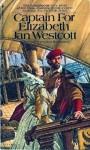 Captain For Elizabeth - Jan Westcott