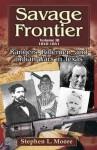 Savage Frontier Volume III: Rangers, Riflemen, and Indian Wars in Texas, 1840-1841 - Stephen L. Moore