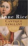 Cantique sanglant (Chroniques des vampires, #10) - Anne Rice