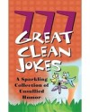 777 Great Clean Jokes. A Sparkling Collection of Unusual Humor - praca zbiorowa
